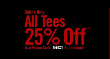 ONILNE ONLY - ALL TEES 25% OFF***