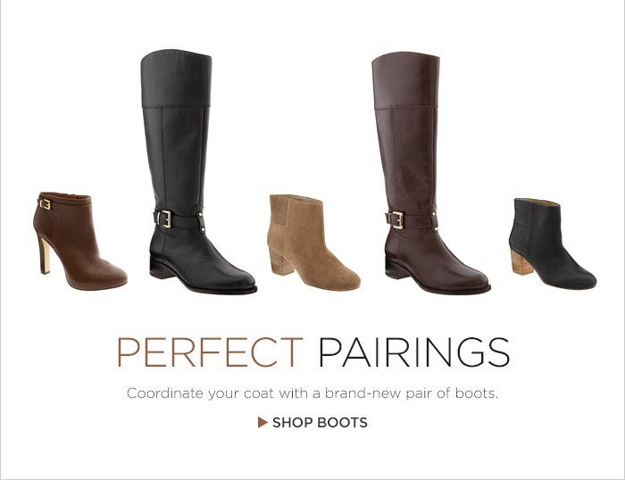 PERFECT PARINGS | Coordinate your coat with a brand-new pair of boots. | SHOP BOOTS