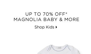 Up To 70% Off* Magnolia Baby & More
