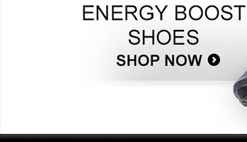 ENERGY BOOST SHOES SHOP NOW »