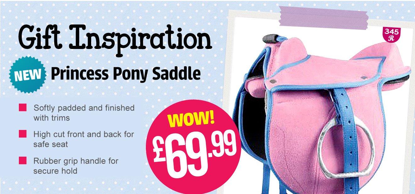 NEW! Princess Pony Saddle - WOW! £69.99 (Earn 345 Rider Reward points)