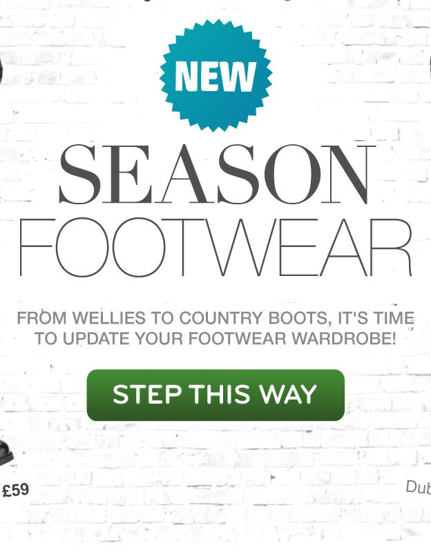 NEW Season Footwear | From wellies to country boots, it's time to update your footwear wardrobe! - STEP THIS WAY >