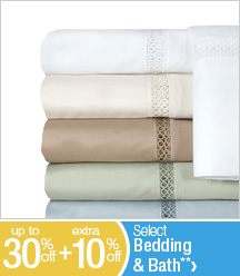 Up to 30% off + Extra 10% off Select Bedding & Bath**