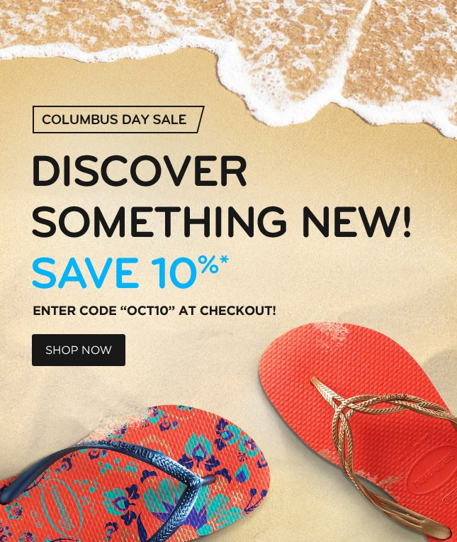 Columbus Day Sale - Discover Something New! Save 10%* - Enter Code OCT10 At Checkout! Shop Now