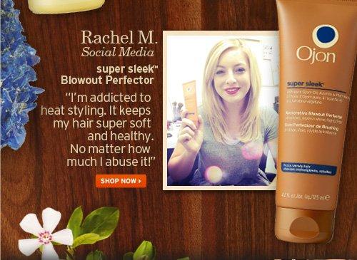 Rachel M Social Media super sleek Blowout Perfector SHOP NOW