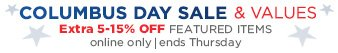 COLUMBUS DAY SALE & VALUES | Extra 5-15% OFF FEATURED ITEMS | online only | ends Thursday