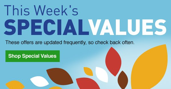 This Week's Special Values. These offers are updated frequently, so check back often. Shop Special Values.