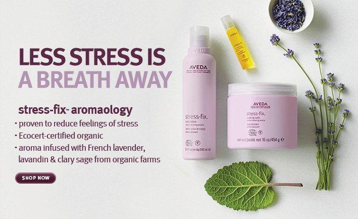 less stress is a breath away. stress-fix aromaology. shop now.