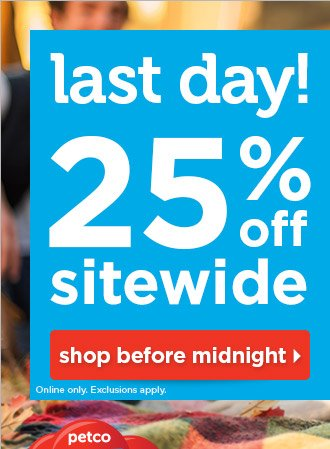 25% off sitewide ends at midnight!