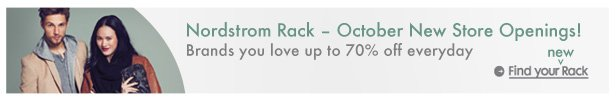 Nordstrom Rack - October New Store Openings! | Brands you love up to 70% off every day | Find your new Rack