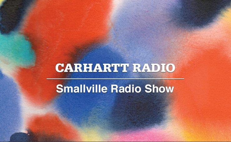Carhartt Radio -  Smallville Radio Show
