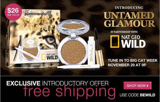 Introducing Untamed Glamour, NAT GEO Kit! PLUS Free Shipping with code BEWILD.