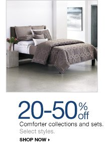 20-50% off Comforter collections and sets. Select styles. shop now