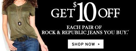 Get $10 OFF each pair of women's Rock & Republic jeans you buy. SHOP NOW