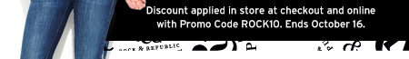 Discount applied in store at checkout and online with Promo Code ROCK10. Ends October 16.