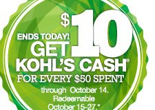 ENDS TODAY! Get $10 Kohl's Cash for every $50 spent through October 14. Redeemable October 15-27.