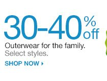 30-40% off  Outerwear for the family. Select styles. shop now