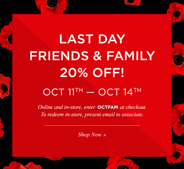 LAST DAY. FRIENDS & FAMILY 20% OFF! Shop Now.
