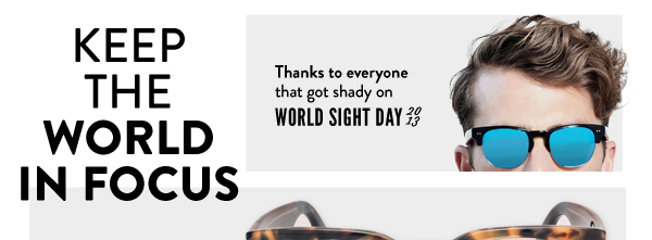 Thanks to everyone who got shady on World Sight Day 2013