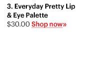 Everyday Pretty Lip & Eye Palette, $30 Shop Now »
