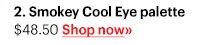 Smokey Cool Eye Palette, $48.50 Shop Now »