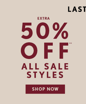 +  LAST DAY EXTRA 50% OFF** ALL SALE STYLES  SHOP NOW