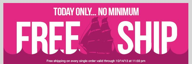 Columbus Day Savings! FREE SHIPPING! Today only! No Minimum! SHOP NOW!