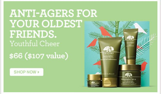 ANTI AGERS FOR YOUR OLDEST FRIENDS Youthful Cheer 66 dollars 107 dollars value SHOP NOW