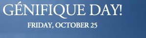 GENIFIQUE DAY! | FRIDAY, OCTOBER 25