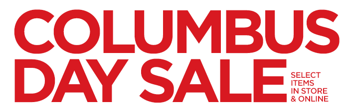 COLUMBUS DAY SALE  SELECT ITEMS IN STORE AND ONLINE