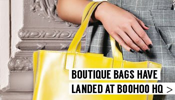 Boutique Bags Have Landed at boohoo HQ  >