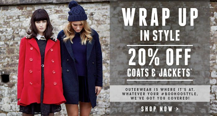 Wrap Up In Style With20% Off Coats & Jacketsshop now  >