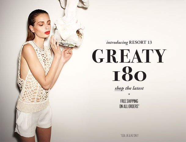 introducing RESORT 13 GREATY 180 shop the latest + FREE SHIPPING ON ALL ORDERS* *USA, UK & NZ ONLY