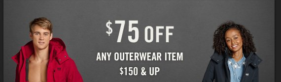 $75 OFF ANY OUTERWEAR ITEM $150 & UP