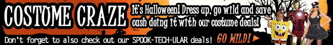 Costume Craze . It's Halloween! Dress up, go wild and save cash doing it with our costume deals! Don't forget to also check out our SPOOK-TECH-ULAR deals! GO WILD!