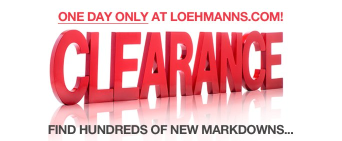 one day only at loehmanns.com! CLEARANCE. find hundreds of new markdowns