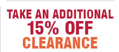 Take an Additional 15 Off Clearance