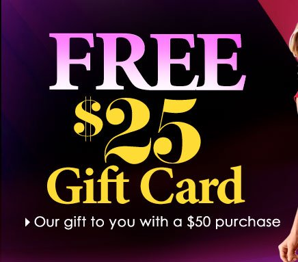 Get a FREE $25 GIFT CARD! Our gift to you with any $50 purchase. SHOP VENUS NOW!