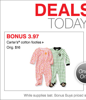 Deal of the Day, Today Online Only! 3.97 Carter's® cotton footies.