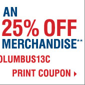 ENDS TODAY - Columbus Day Sale! Take up to an extra 25% off sale price merchandise** Print coupon.