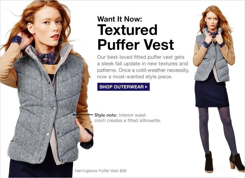 Want it Now: Textured Puffer Vest | SHOP OUTERWEAR