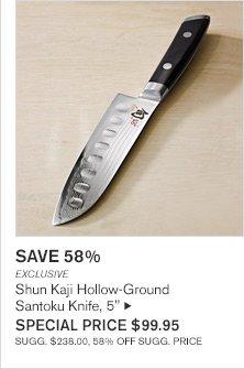 """SAVE 58% - EXCLUSIVE - Shun Kaji Hollow-Ground Santoku Knife, 5"""" - SPECIAL PRICE $99.95 - SUGG. $238.00, 58% OFF SUGG. PRICE"""