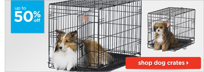 Up to 50% off dog crates