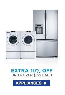 Extra 10% Off Units Over $399 Each | Appliances