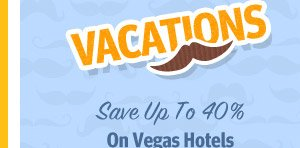 Up to 40% off Vegas Hotels and More Vacation Discounts