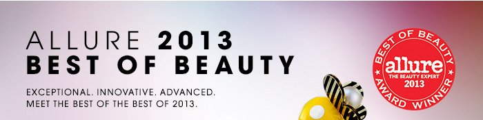 ALLURE 2013 BEST OF BEAUTY | Exceptional. Innovative. Advanced. Meet the best of the best of 2013.