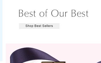 Best of Our Best Shop Best Sellers »