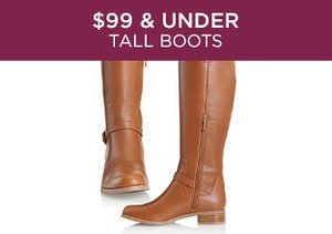$99 & Under: Tall Boots