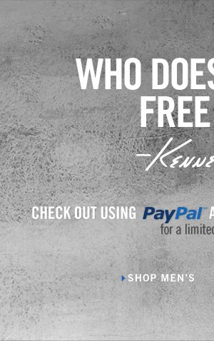 CHECK OUT USING PAYPAL AND GET FREE 2-DAY SHIPPING, for a limited time only. //  SHOP MEN'S