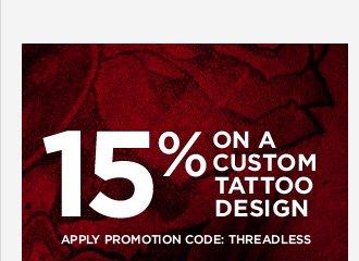 15% on a custom tattoo